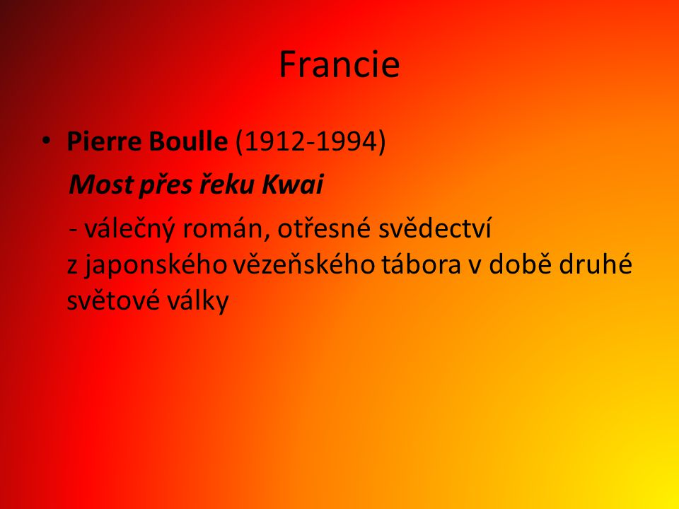 Francie Pierre Boulle (1912-1994) Most přes řeku Kwai