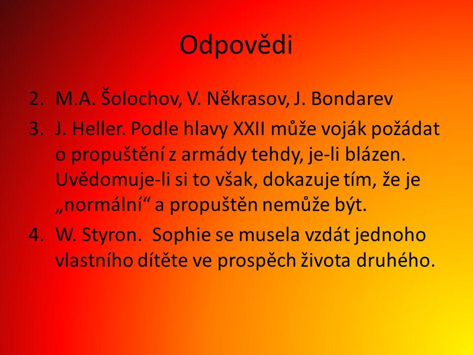 Odpovědi M.A. Šolochov, V. Někrasov, J. Bondarev