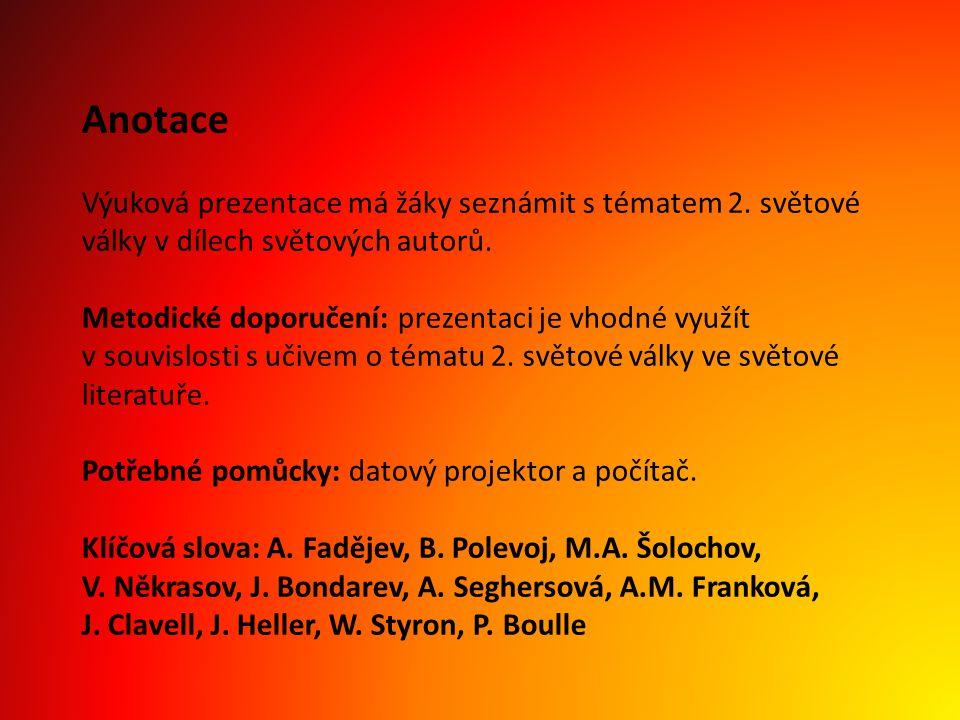 Anotace Výuková prezentace má žáky seznámit s tématem 2. světové války v dílech světových autorů.