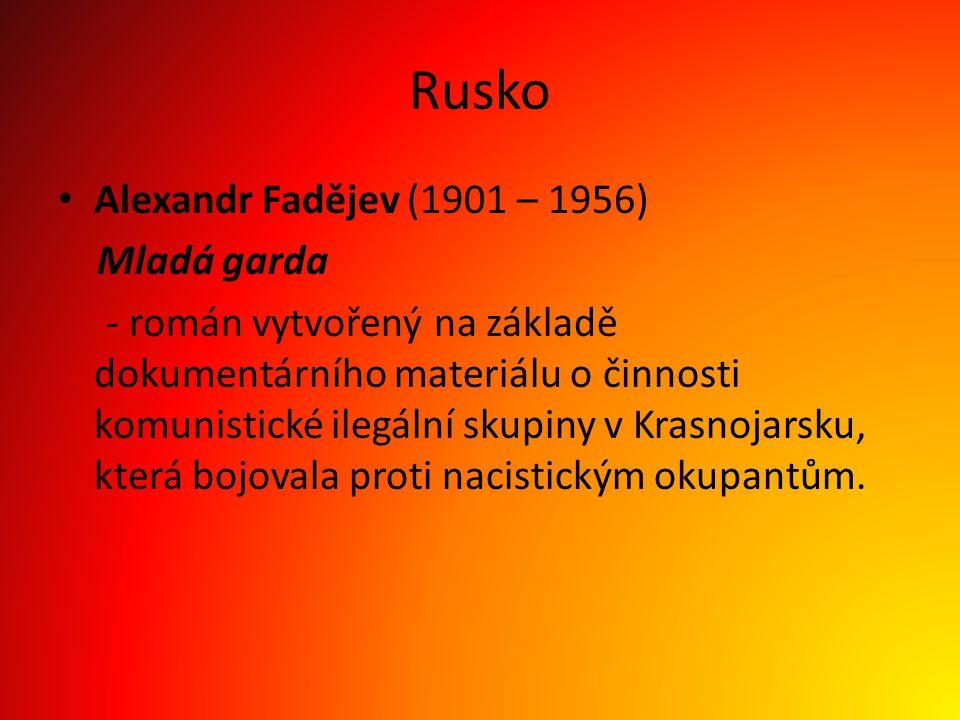 Rusko Alexandr Fadějev (1901 – 1956) Mladá garda
