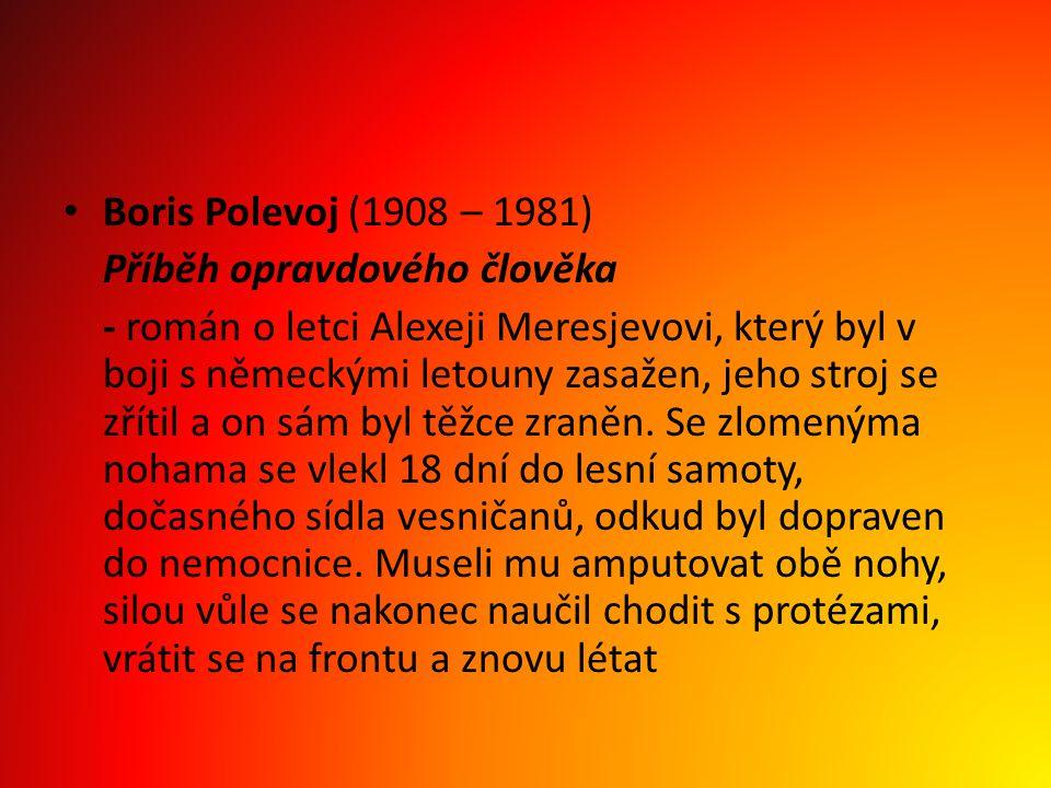 Boris Polevoj (1908 – 1981) Příběh opravdového člověka.