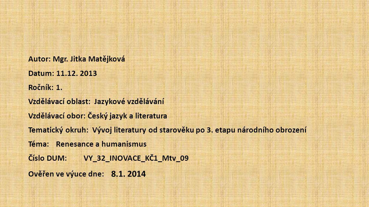Autor: Mgr. Jitka Matějková Datum: 11. 12. 2013 Ročník: 1