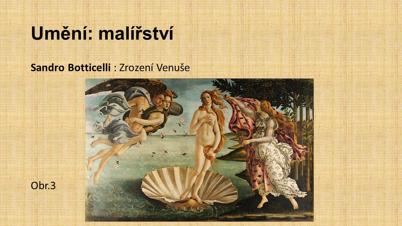 Umění: malířství Sandro Botticelli : Zrození Venuše Obr.3