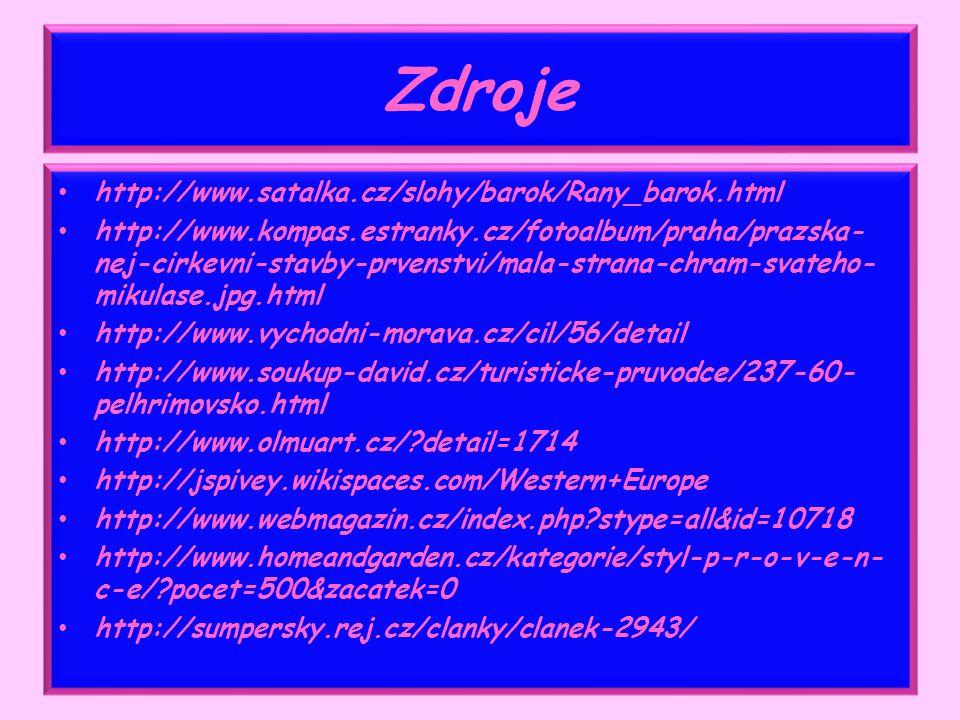 Zdroje http://www.satalka.cz/slohy/barok/Rany_barok.html