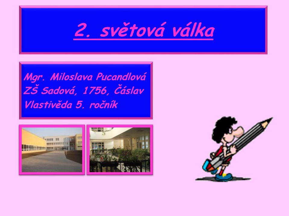 Mgr. Miloslava Pucandlová ZŠ Sadová, 1756, Čáslav Vlastivěda 5. ročník