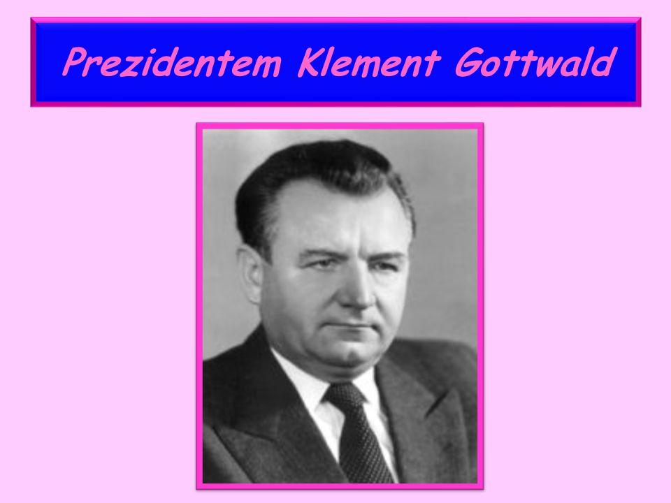 Prezidentem Klement Gottwald