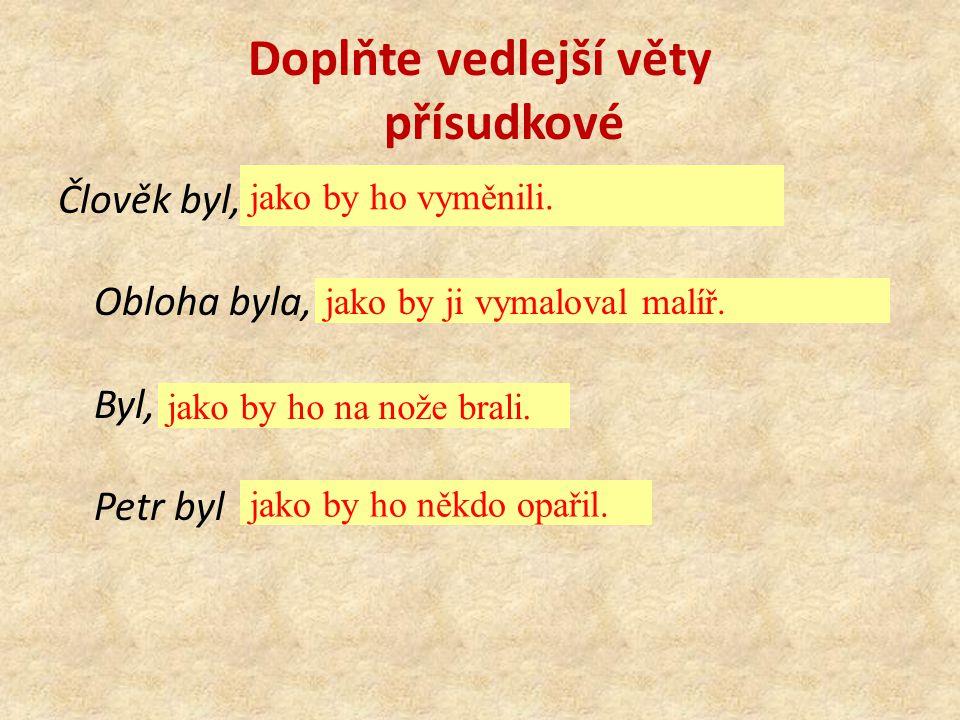 Doplňte vedlejší věty přísudkové
