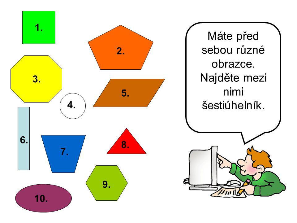 Máte před sebou různé obrazce. Najděte mezi nimi šestiúhelník.