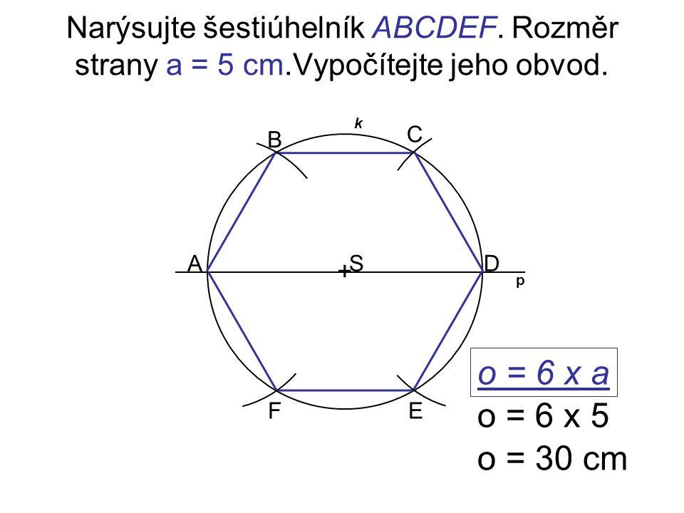 Narýsujte šestiúhelník ABCDEF. Rozměr strany a = 5 cm