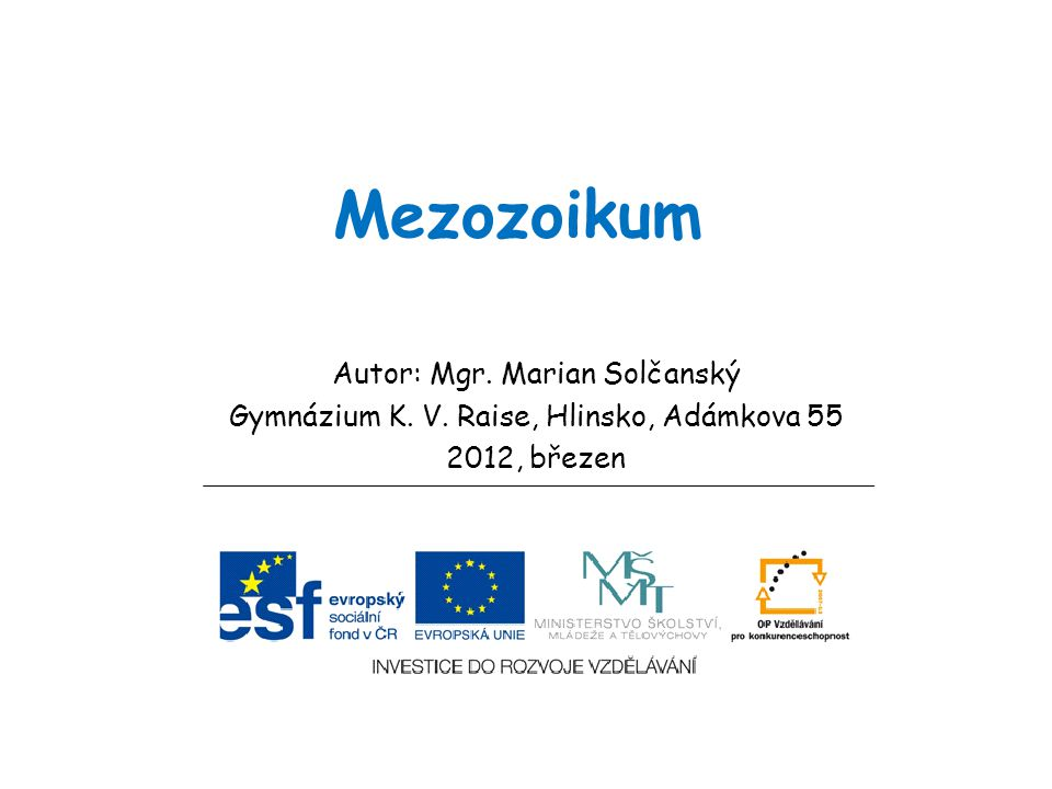 Mezozoikum Autor: Mgr. Marian Solčanský