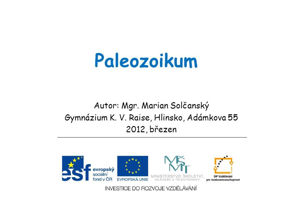 Paleozoikum Autor: Mgr. Marian Solčanský