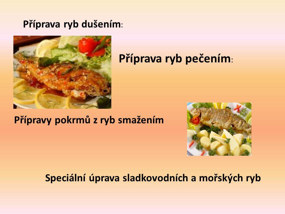 Příprava ryb pečením: Příprava ryb dušením: