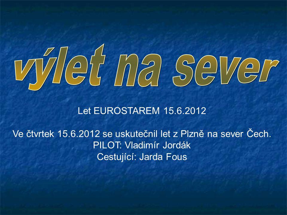výlet na sever Let EUROSTAREM 15.6.2012