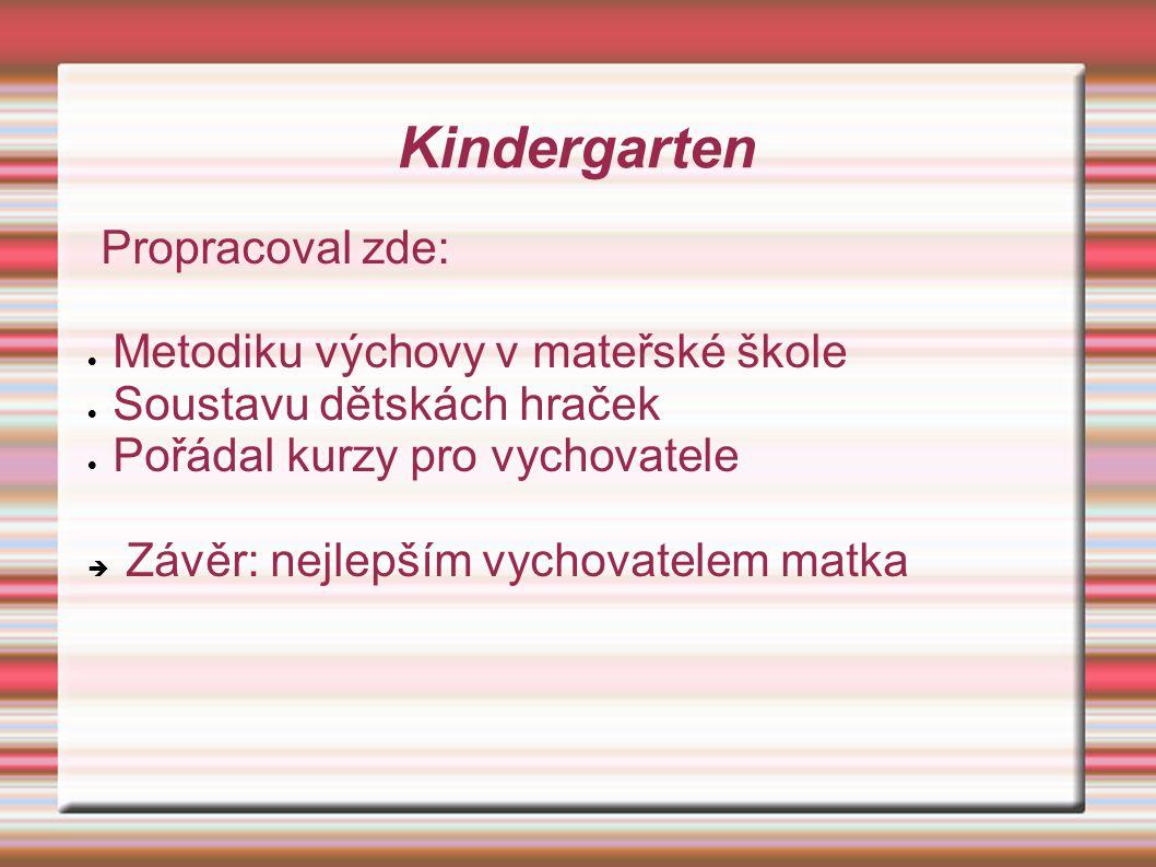 Kindergarten Propracoval zde: Metodiku výchovy v mateřské škole