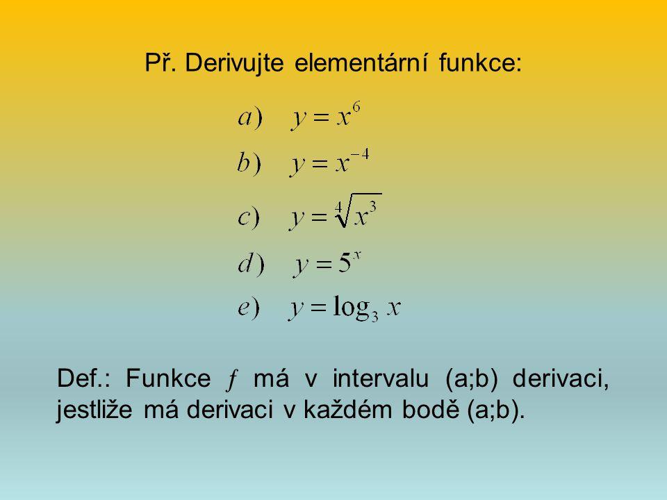 Př. Derivujte elementární funkce: