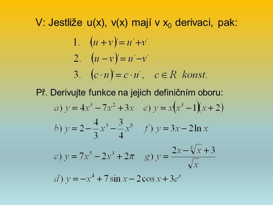 V: Jestliže u(x), v(x) mají v x0 derivaci, pak: