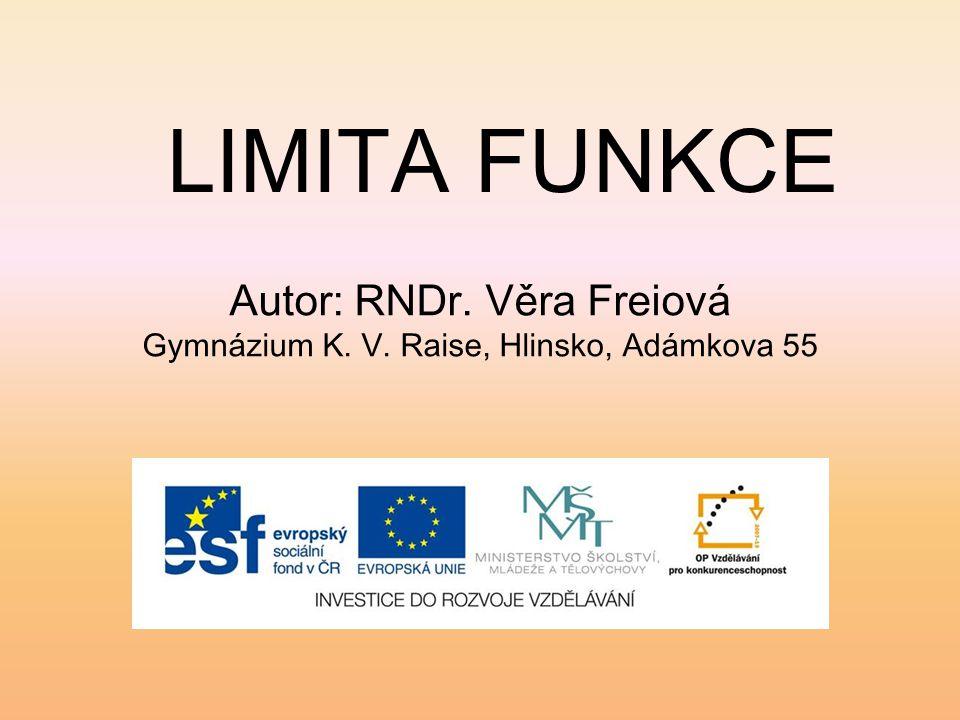 LIMITA FUNKCE Autor: RNDr. Věra Freiová
