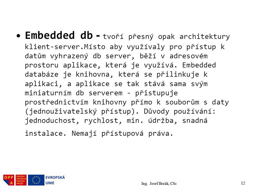 Embedded db - tvoří přesný opak architektury klient-server