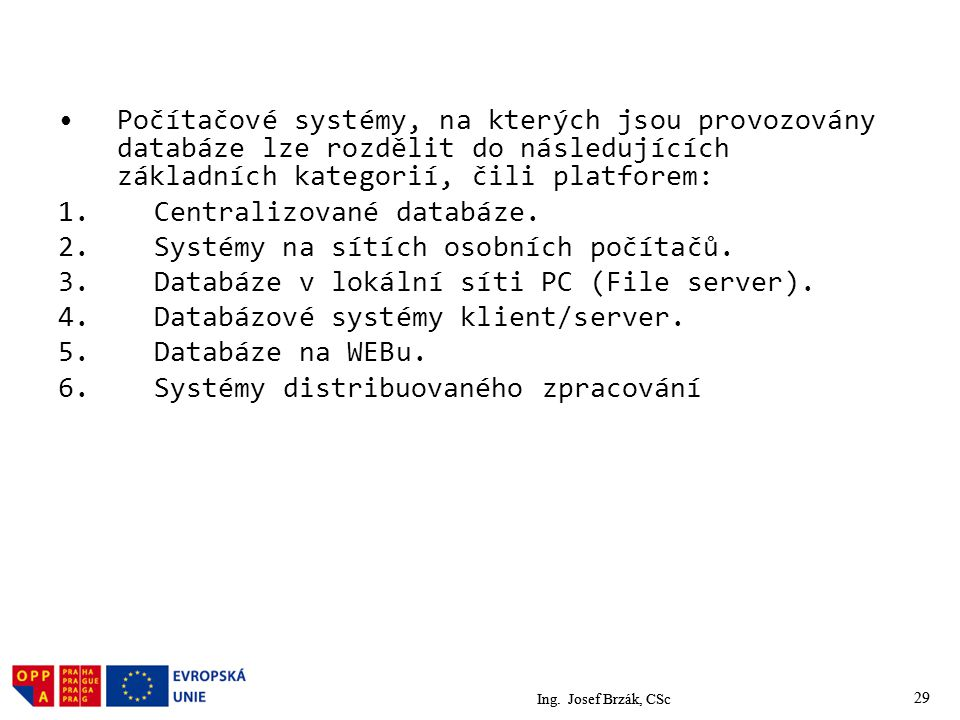 Centralizované databáze. Systémy na sítích osobních počítačů.