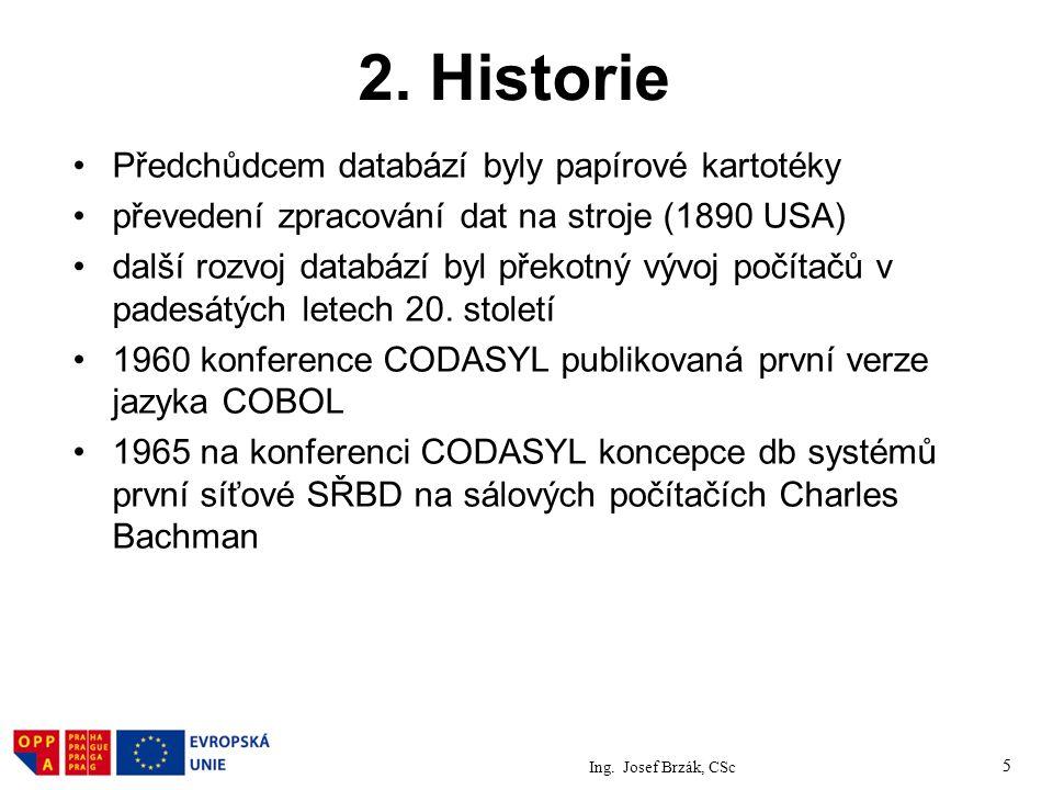 2. Historie Předchůdcem databází byly papírové kartotéky