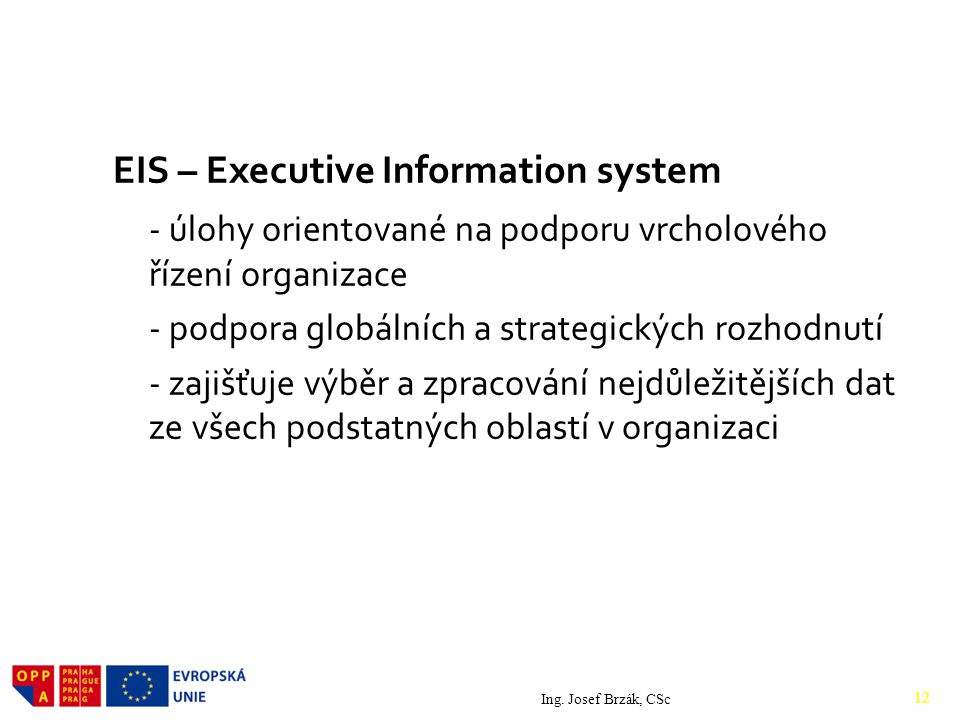2. Druhy IS EIS – Executive Information system