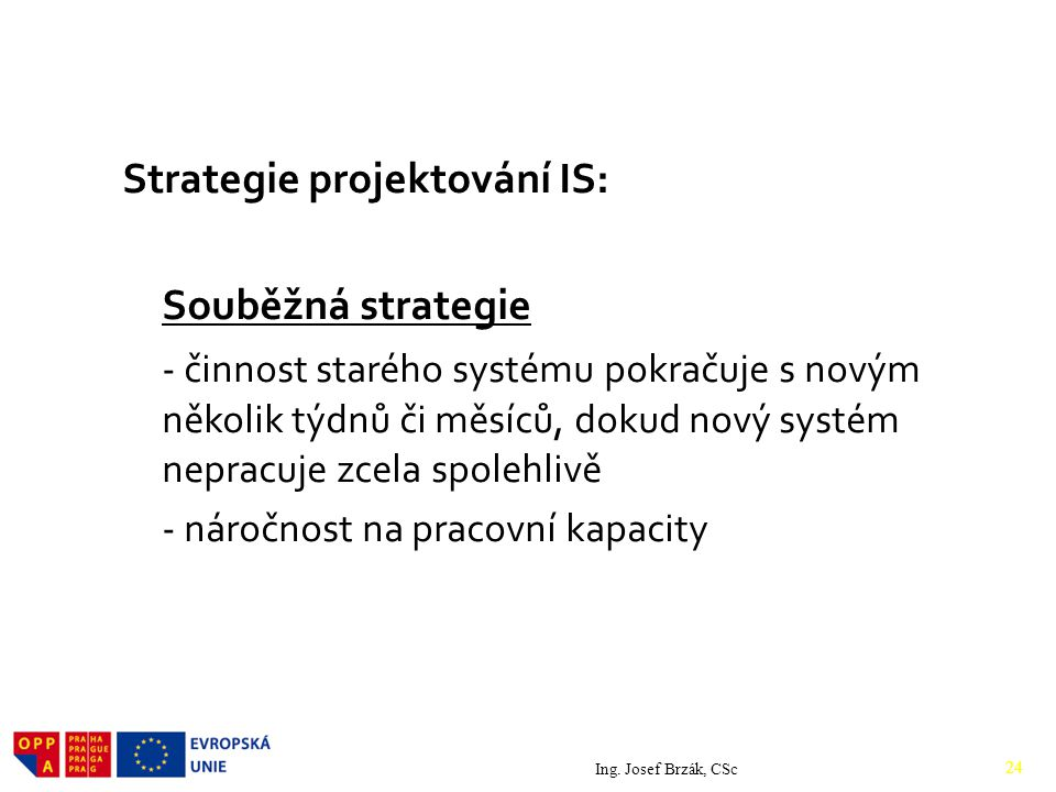 Strategie projektování IS: Souběžná strategie