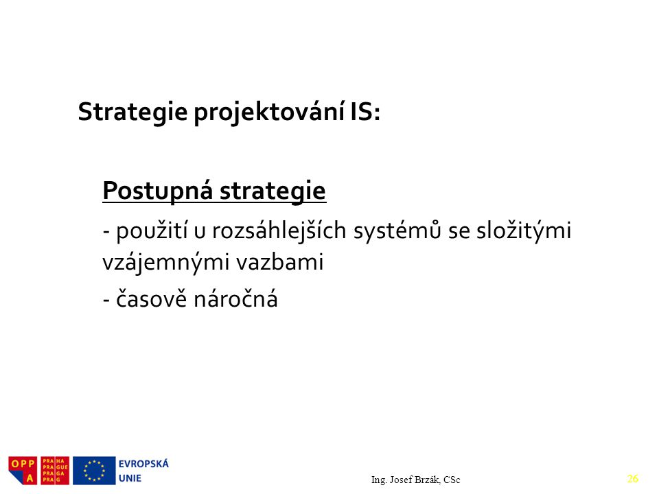 Strategie projektování IS: Postupná strategie