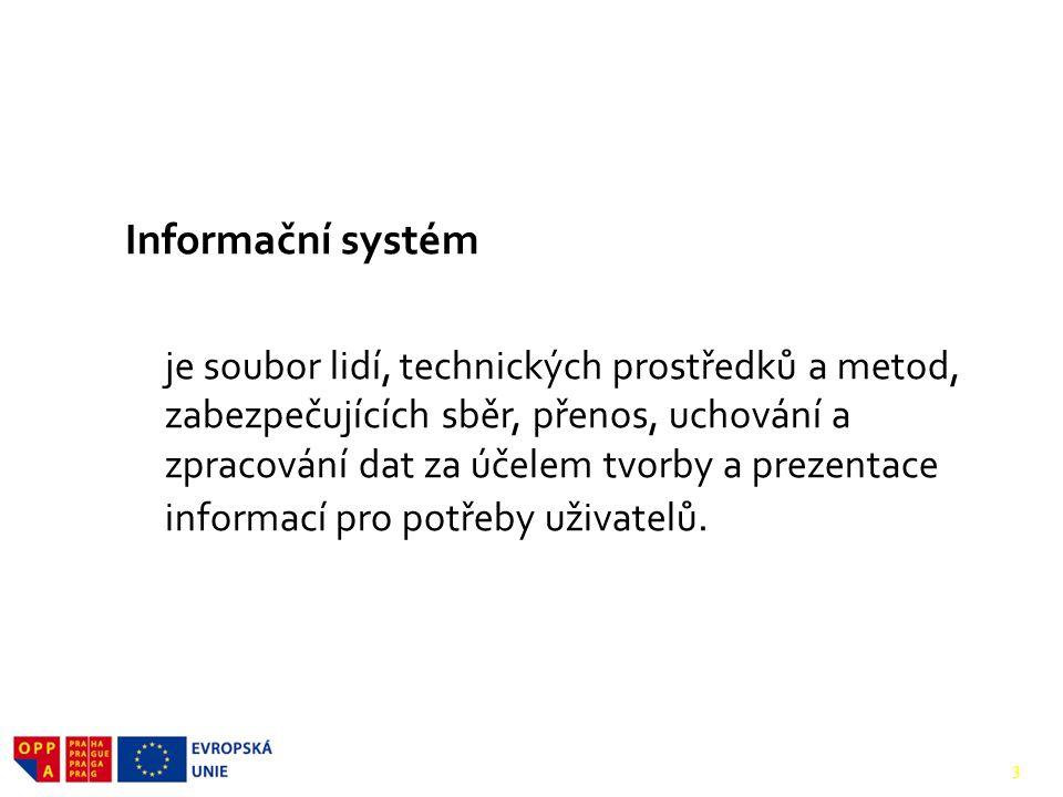 1. Charakteristika IS Informační systém