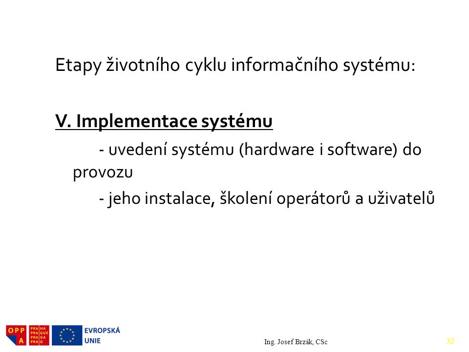 Etapy životního cyklu informačního systému: V. Implementace systému