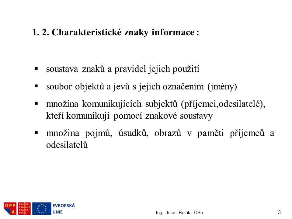 1. 2. Charakteristické znaky informace :