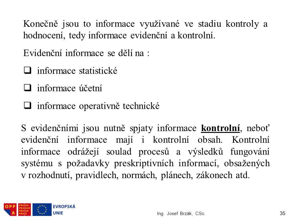 Evidenční informace se dělí na : informace statistické