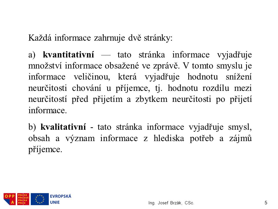 Každá informace zahrnuje dvě stránky:
