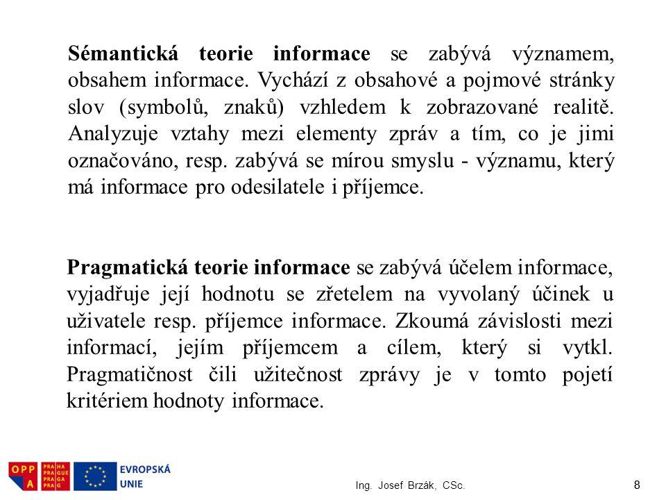 Sémantická teorie informace se zabývá významem, obsahem informace