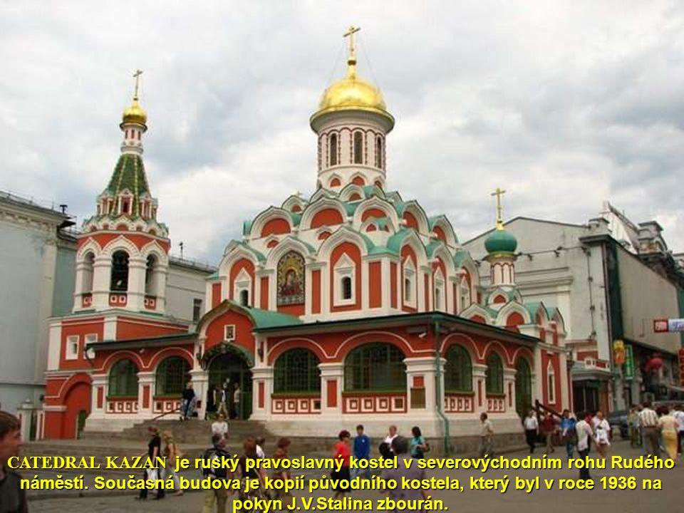 CATEDRAL KAZAN je ruský pravoslavný kostel v severovýchodním rohu Rudého náměstí.