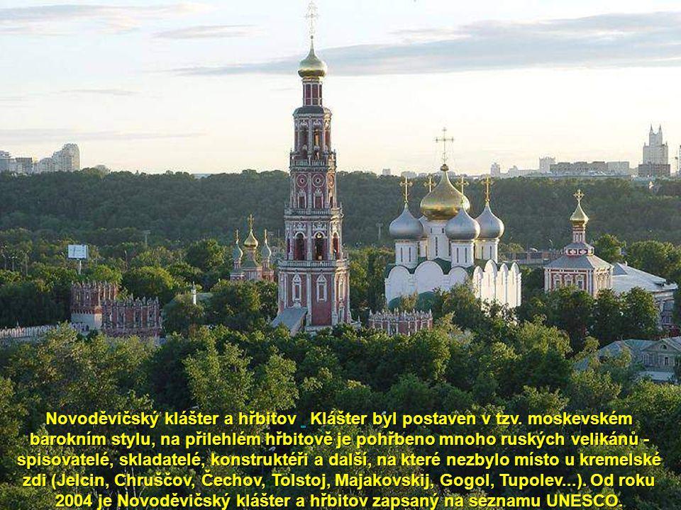 Novoděvičský klášter a hřbitov Klášter byl postaven v tzv
