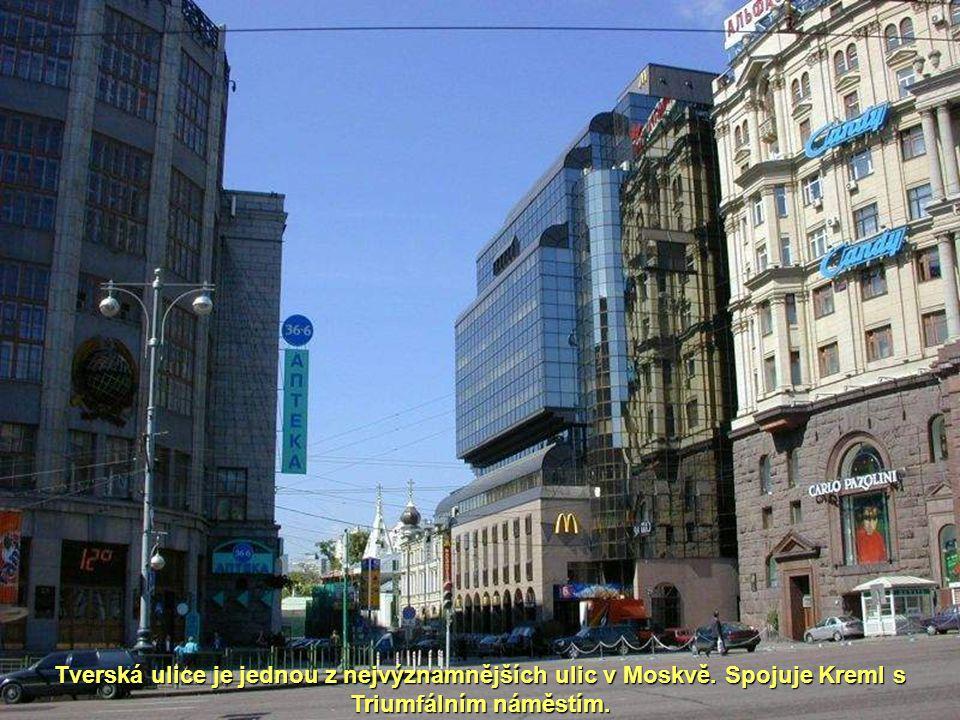 Tverská ulice je jednou z nejvýznamnějších ulic v Moskvě