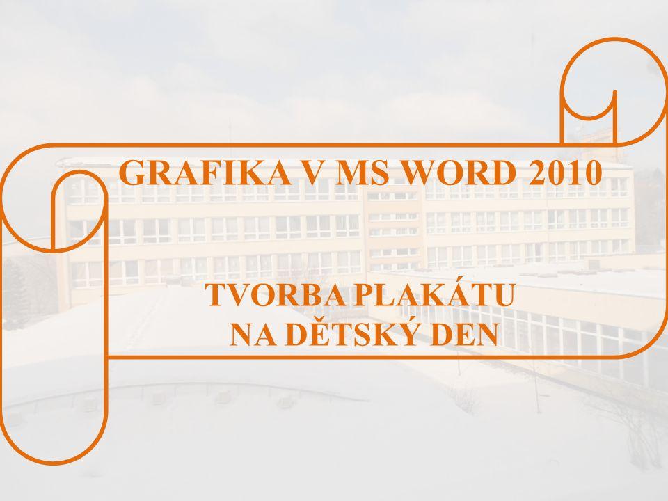 GRAFIKA V MS WORD 2010 TVORBA PLAKÁTU NA DĚTSKÝ DEN