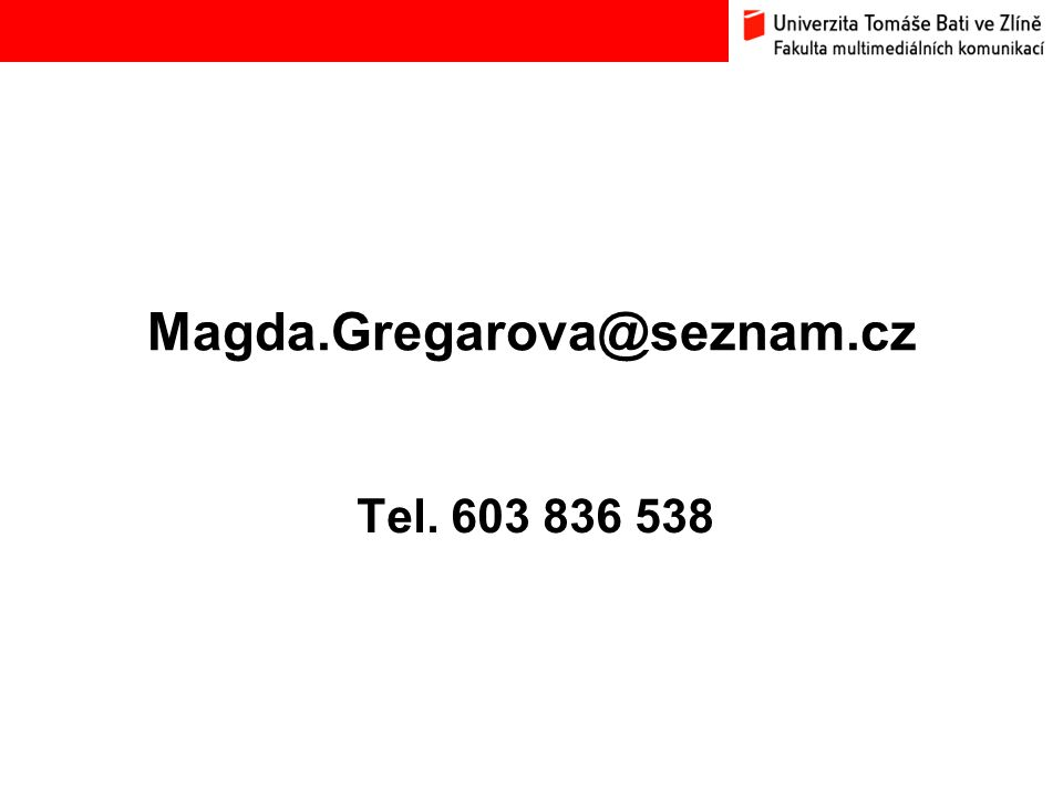 Magda.Gregarova@seznam.cz Tel. 603 836 538