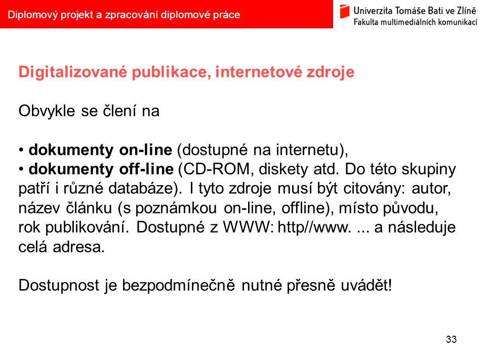 Digitalizované publikace, internetové zdroje Obvykle se člení na
