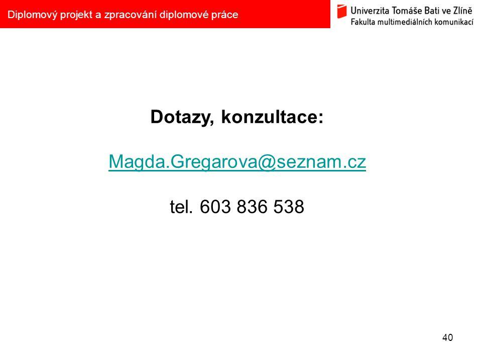 Dotazy, konzultace: Magda.Gregarova@seznam.cz tel. 603 836 538