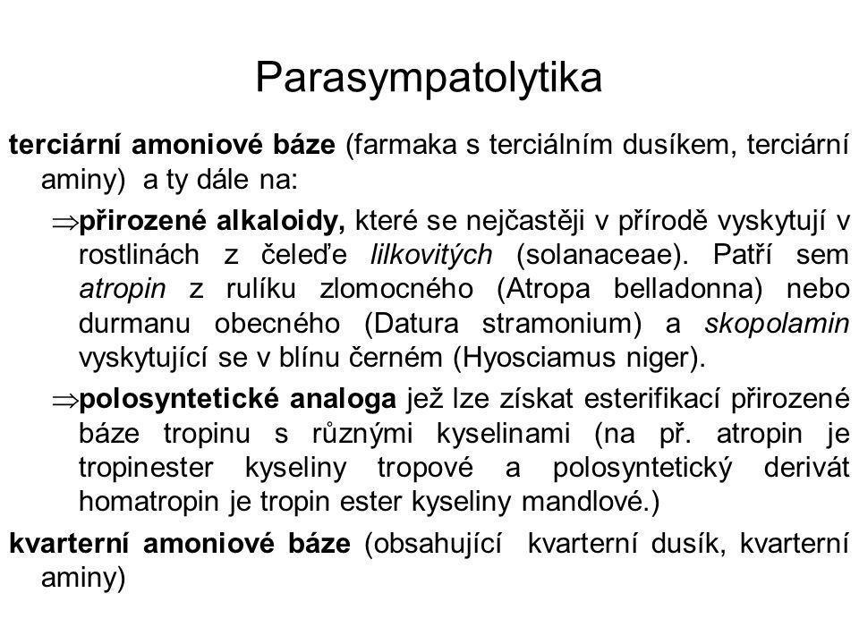 Parasympatolytika terciární amoniové báze (farmaka s terciálním dusíkem, terciární aminy) a ty dále na: