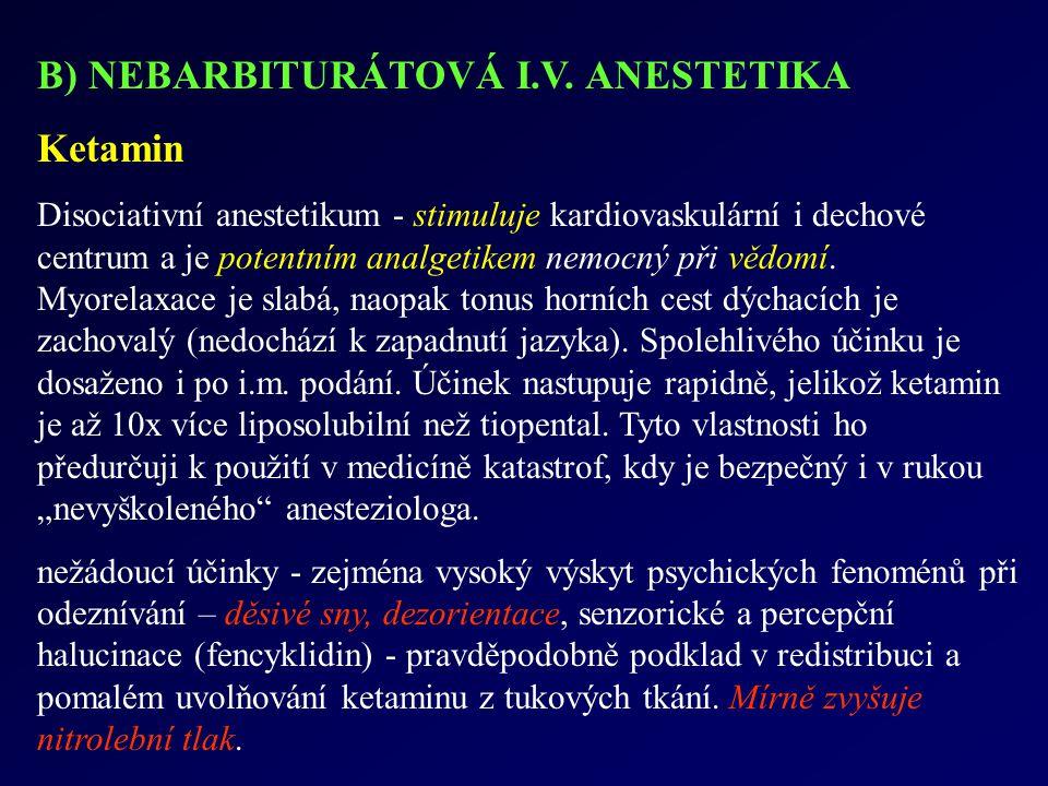 B) NEBARBITURÁTOVÁ I.V. ANESTETIKA Ketamin