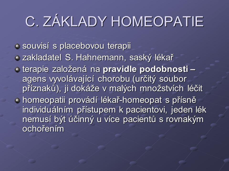 C. ZÁKLADY HOMEOPATIE souvisí s placebovou terapii