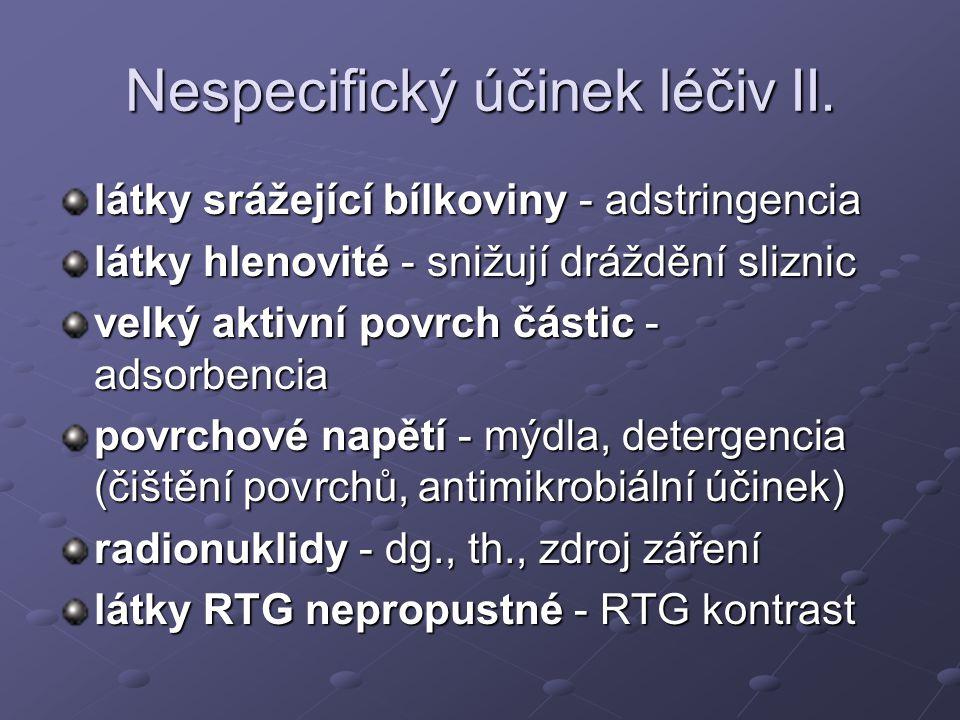 Nespecifický účinek léčiv II.