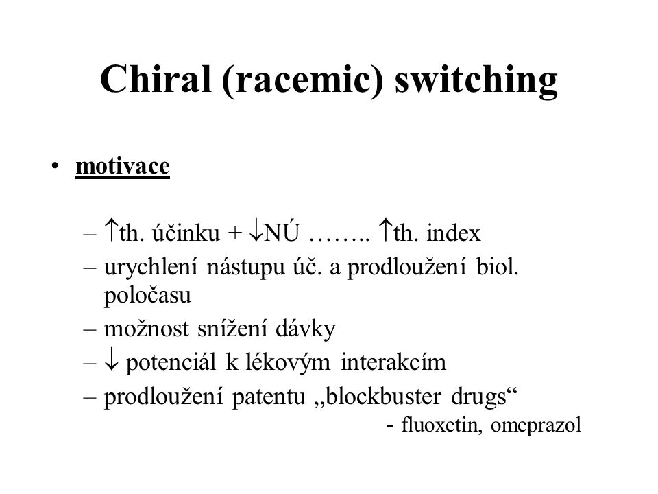 Chiral (racemic) switching