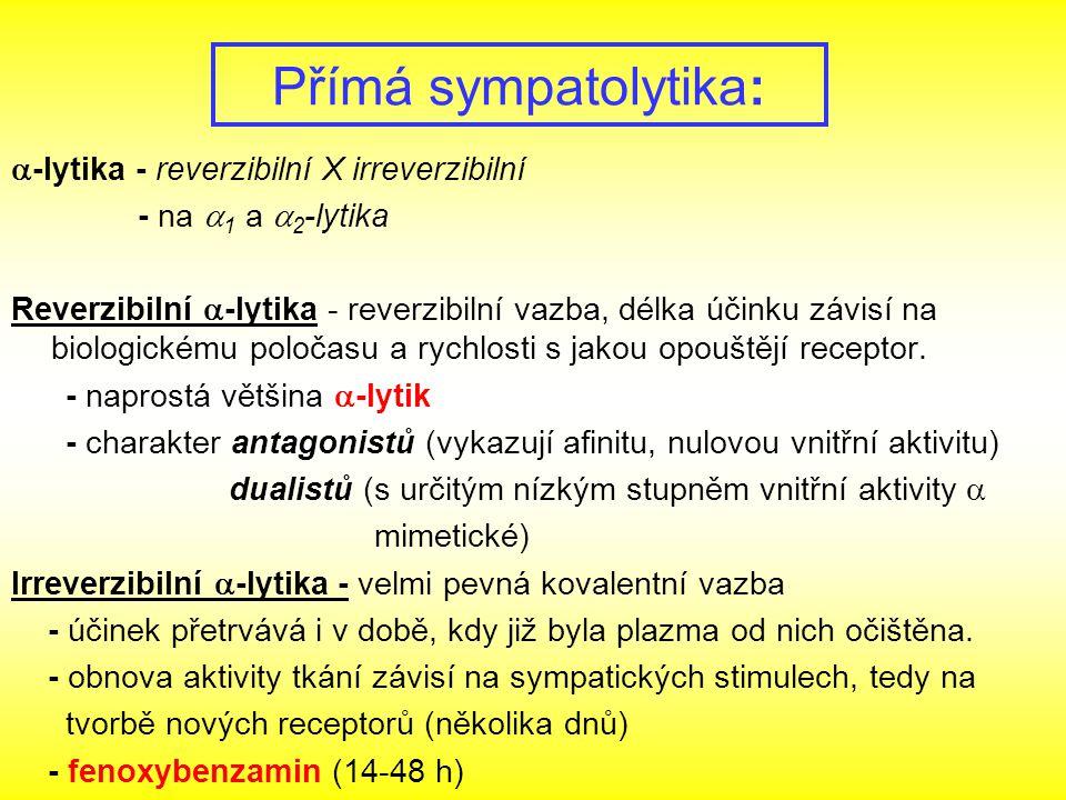 Přímá sympatolytika: a-lytika - reverzibilní X irreverzibilní