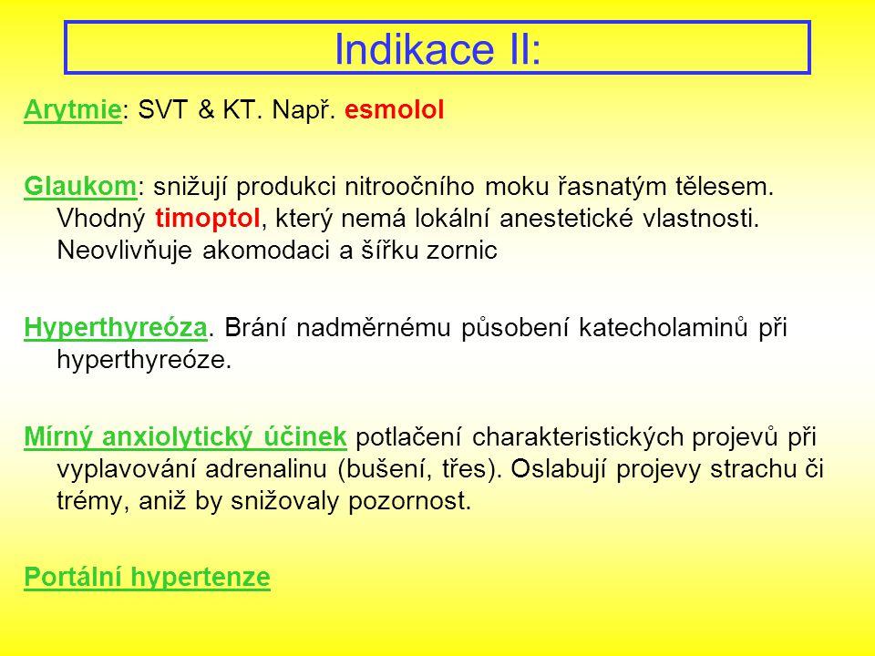 Indikace II: Arytmie: SVT & KT. Např. esmolol