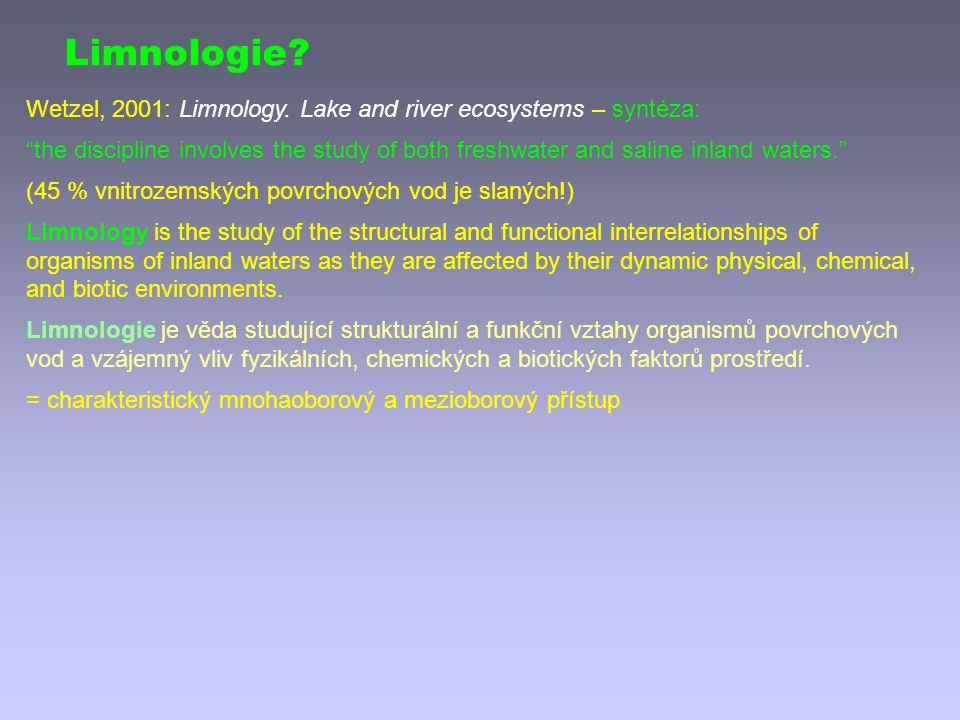 Limnologie Wetzel, 2001: Limnology. Lake and river ecosystems – syntéza: