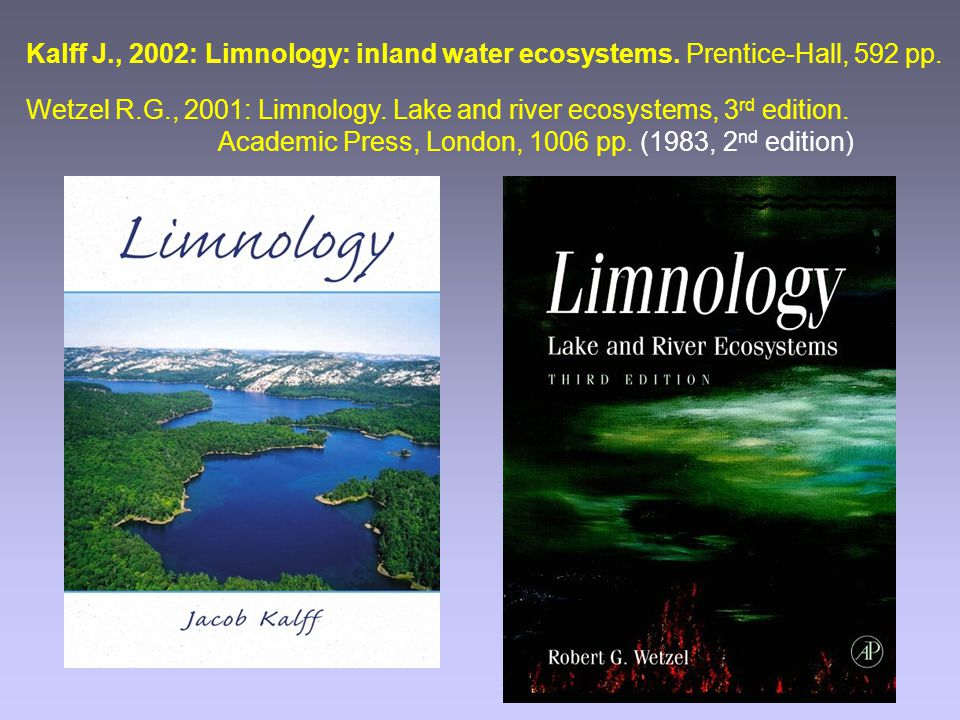 Kalff J. , 2002: Limnology: inland water ecosystems