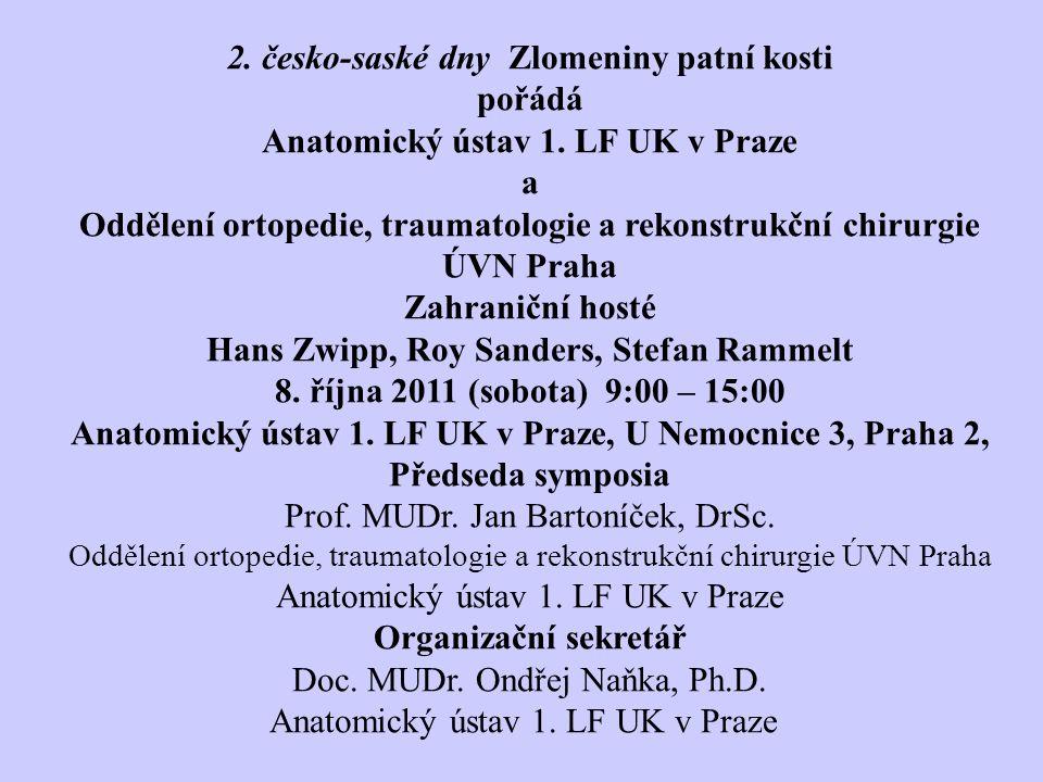 2. česko-saské dny Zlomeniny patní kosti pořádá